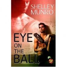 Eye on the Ball - Shelley Munro