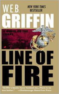 Line of Fire (Corps Series #5) - W. E. B. Griffin