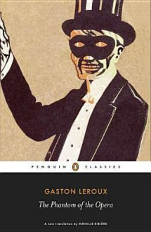 The Phantom of the Opera - Gaston Leroux,Jann Matlock,Mireille Ribiere