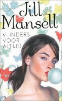 Vlinders voor altijd - Jill Mansell, Marja Borg