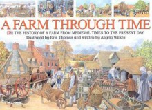 A Farm Through Time - Eric Thomas