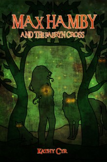 Max Hamby and the Faeryn Cross - Kathy Cyr