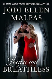 Leave Me Breathless - Jodi Ellen Malpas