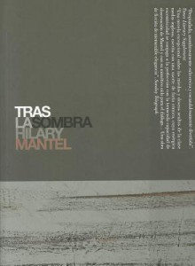 Tras la sombra - Hilary Mantel, Damia Alou
