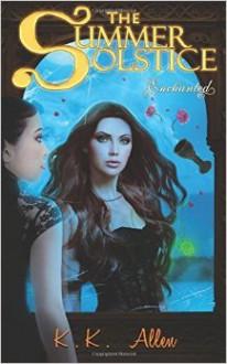 The Summer Solstice: Enchanted - K.K. Allen