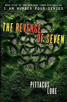 The Revenge of Seven (Lorien Legacies) - Pittacus Lore