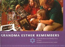Grandma Esther Remembers: A Jewish-American Family Story (What Was It Like, Grandma? (Sagebrush)) - Ann Morris, Peter Linenthal