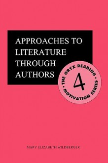 Approaches to Literature Through Authors - Mary Wildberger, Elizabeth Wildberger