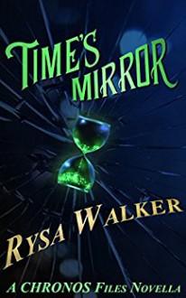Time's Mirror - Rysa Walker