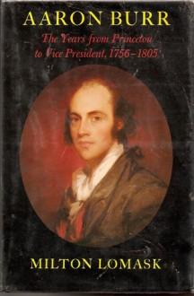Aaron Burr - Milton Lomask