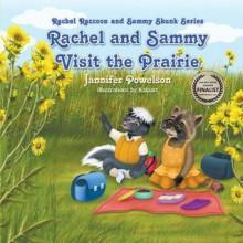 Rachel and Sammy Visit the Prairie - Jannifer Powelson