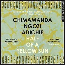 Half of a Yellow Sun - Chimamanda Ngozi Adichie,Zainab Jah