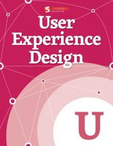 User Experience Design - Smashing Magazine