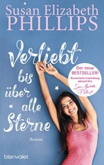 Verliebt bis über alle Sterne: Roman (Die Chicago-Stars-Romane 8) (German Edition) - Susan Elizabeth Phillips,Claudia Geng