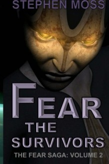 Fear the Survivors - Stephen Moss