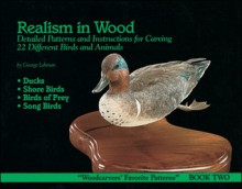 Realism in Wood: Detailed Patterns and Instructions for Carving 22 Different Birds and Animals - George Lehman, David Hunt