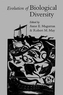 Evolution of Biological Diversity - Magurran