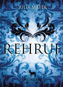 Rehruf - Julia Mayer