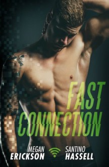 Fast Connection (Cyberlove) (Volume 2) - Megan Erickson,Santino Hassell