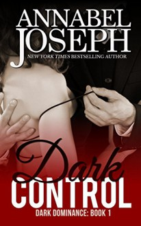 Dark Control (Dark Dominance) (Volume 1) - Annabel Joseph