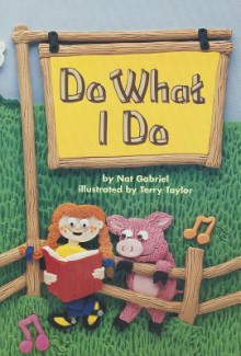 Reading 2000 Leveled Reader 1.12a Do What I Do - Nat Gabriel
