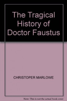 THE TRAGICAL HISTORY OF DOCTOR FAUSTUS - CHRISTOPER MARLOWE