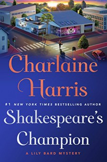 Shakespeare's Champion (Lily Bard Mysteries) - Charlaine Harris