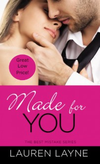 Made For You (The Best Mistake) - Lauren Layne