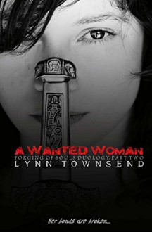 The Forging of Souls Duology: A Wanted Woman (Volume 2) - Lynn Townsend