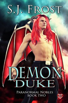 Demon Duke (Paranormal Nobles Book 2) - S.J. Frost