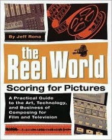 The Reel World: Scoring for Pictures - Jeff Rona