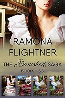 Banished Saga, Boxed Set 1: Books 1-3.5 - Ramona Flightner