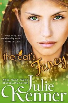 The Cat's Fancy - Julie Kenner