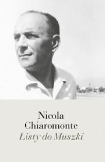 Listy do Muszki - Nicola Chiaromonte, Alina Kreisberg, Wojciech Karpiński