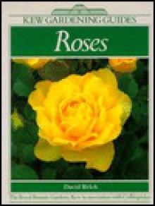 Roses: A Kew Gardening Guide - David Welch, Kew Royal Botanic Gardens