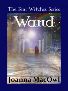 Wand - Joanna MacOwl