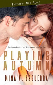Playing Autumn (Spotlight New Adult Book 3) - Mina V. Esguerra