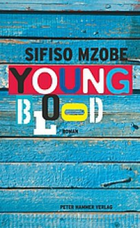 Young Blood - Stephanie von Harrach,Sifiso Mzobe