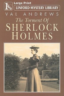 The Torment of Sherlock Holmes - Val Andrews