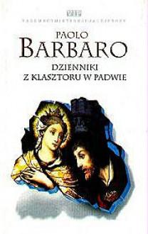 Dzienniki klasztoru w Padwie - Paolo Barbaro, Eugeniusz Kabatc, Krystyna Kabatc