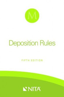 Deposition Rules: The Pocket Guide To Who, What, When, Where, Why And How - David M. Malone