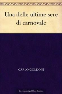 Una delle ultime sere di carnovale - Carlo Goldoni