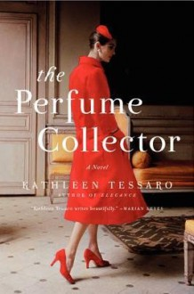 [ THE PERFUME COLLECTOR By Tessaro, Kathleen ( Author ) Hardcover May-14-2013 - Kathleen Tessaro
