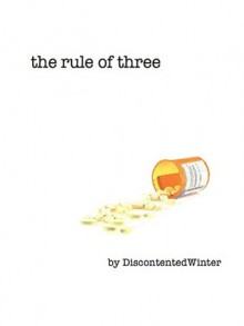 The Rule of Three - DiscontentedWinter