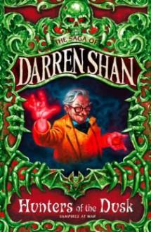 Hunters of the Dusk (Saga of Darren Shan, #7) - Darren Shan