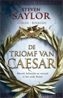De triomf van Caesar/ The Triumph of Caesar (Roma Sub Rosa, #12) - Steven Saylor