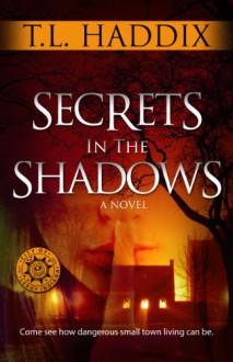 Secrets in the Shadows (Leroy's Sins, #1) - T.L. Haddix