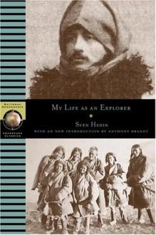 My Life as an Explorer - Sven Hedin