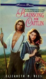 Plainsong for Caitlin - Elizabeth M. Rees