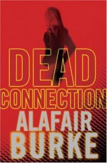 Dead Connection - Alafair Burke